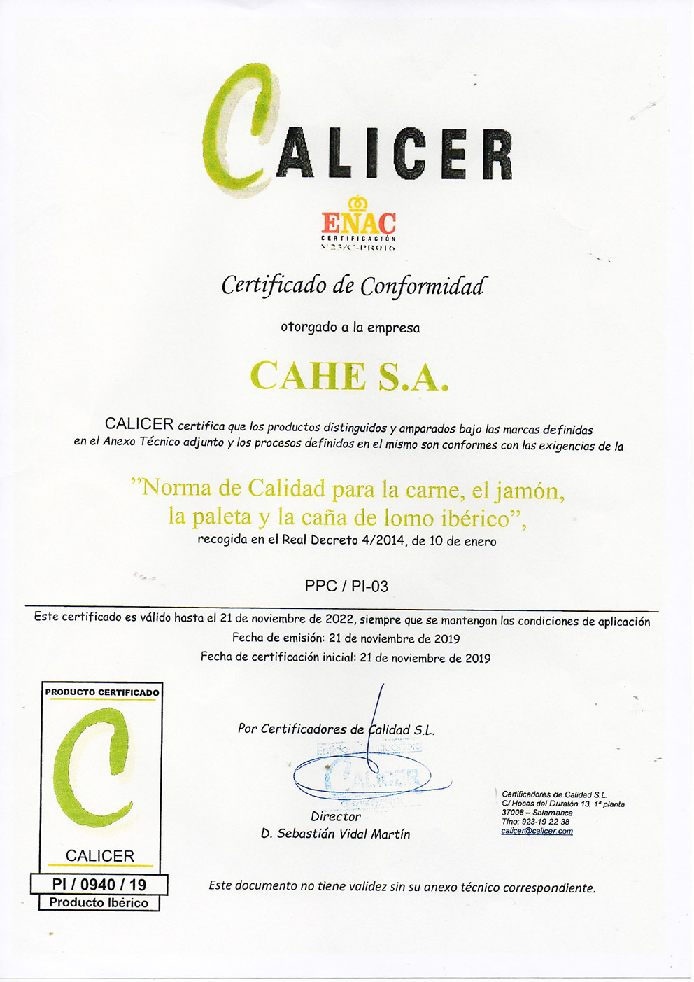 Certificado de conformidad con las exigencias de la Norma de Calidad para la carne, el jamón, la paleta y la caña de lomo ibérico otorgado a CAHESA